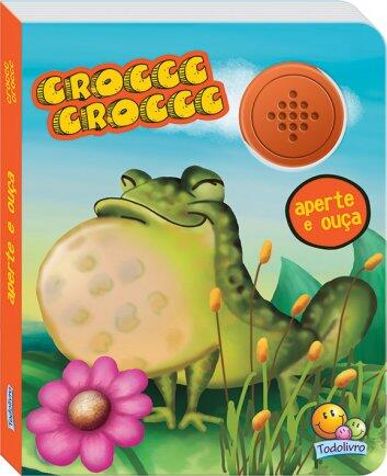 Livro aperte e ouça croccc croccc